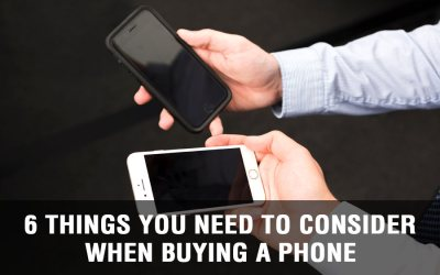 6 Things You Need to Consider When Buying a Phone