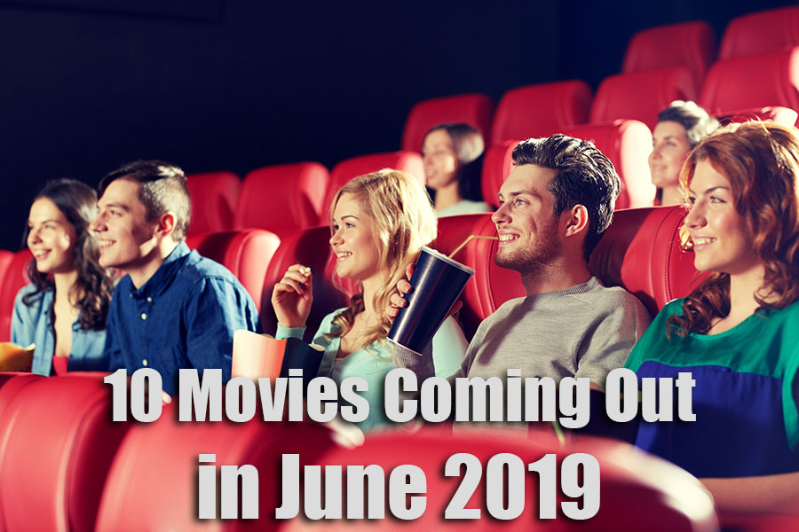 10 Movies Coming Out in June 2019