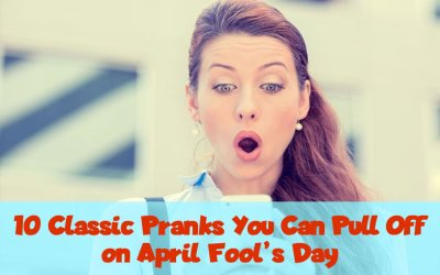 10 Classic Pranks You Can Pull Off on April Fool's Day
