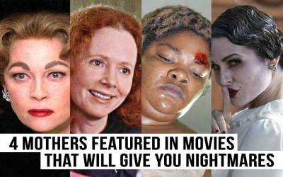 4 Mothers Featured in Movies That Will Give You Nightmares